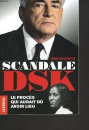 Scandale Dsk Le Proces Qui Aur - Couverture - Format classique