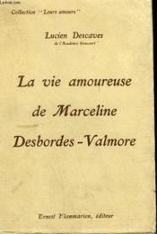 La Vie Amoureuse De Marceline Desbordes-Valmore. Collection : Leurs Amours. - Couverture - Format classique