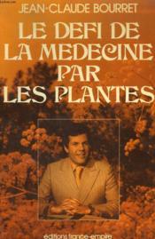 Le Defi De La Medecine Par Les Plantes. - Couverture - Format classique