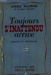 Toujours L'Inattendu Arrive. Contes Et Nouvelles - Couverture - Format classique