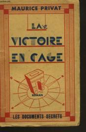 La Victoire En Cage - Couverture - Format classique