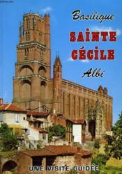 Basilique Sainte-Cecile, Albi. Visite Guidee. - Couverture - Format classique