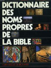 Dictionnaire Des Noms Propres De La Bible - Couverture - Format classique