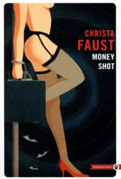 Vente  Money shot  - Christa Faust
