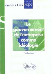 Le Gouvernement De L'Entreprise Comme Ideologie Specialite Groupe Hec - Intérieur - Format classique
