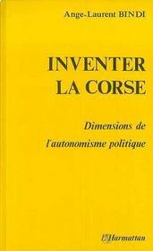 Inventer La Corse Dimensions De L'Autonomisme - Intérieur - Format classique