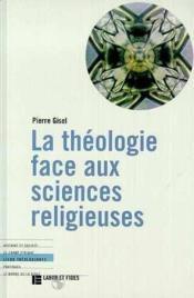 La Theologie Face Aux Sciences Religieuses - Couverture - Format classique