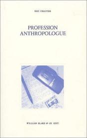 Profession Anthropologue - Couverture - Format classique
