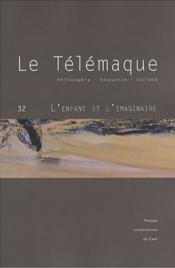 Le Telemaque, N 32/2007. L'Enfant Et L'Imaginaire - Couverture - Format classique