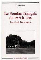 Le Soudan Francais De 1939 A 1945. Une Colonie Dans La Guerre - Couverture - Format classique