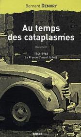 Au temps des cataplasmes, 1944-1963 ; la France d'avant la télé - Intérieur - Format classique