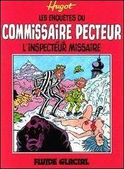 Les enquêtes du commissaire Pecteur ; l'inspecteur Missaire - Intérieur - Format classique