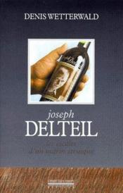 Joseph Delteil ; les escales d'un marin étrusque - Couverture - Format classique