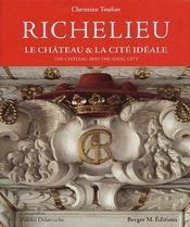 Richelieu ; le château & la cité idéale - Couverture - Format classique