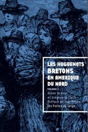 Les huguenots bretons en Amérique du nord t.1 - Couverture - Format classique