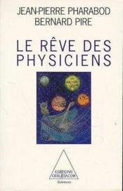 Le Reve Des Physiciens - Couverture - Format classique