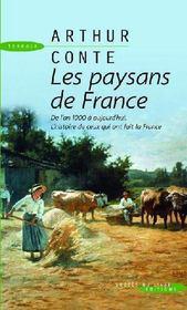 Les paysans de France ; de l'an 1000 à aujourd'hui, histoire de ceux qui ont fait la France - Couverture - Format classique