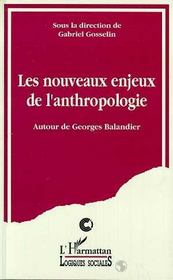 Les Nouveaux Enjeux De L'Anthropologie ; Autour De Georges Balandier - Intérieur - Format classique