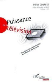 Puissance de la télévision ; stratégies de communication et influences des marques - Couverture - Format classique