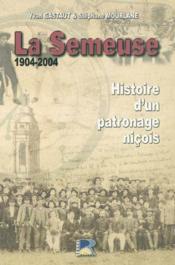 La semeuse 1904-2004 ; histoire d'un paronnage nicois - Couverture - Format classique
