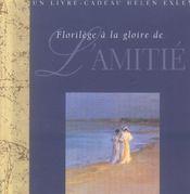 Florilege a la gloire de l'amitie - Intérieur - Format classique
