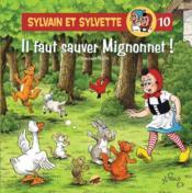 Sylvain Et Sylvette T.10 ; Il Faut Sauver Mignonnet ! - Couverture - Format classique