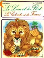 Le Lion Et Le Rat. La Colombe Et La Fourmi. Editions Du Chat Perche. - Couverture - Format classique