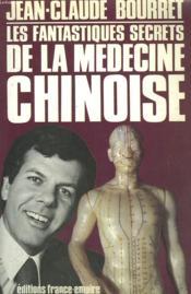 Les Fantastiques Secrets De La Medecine Chinoise. - Couverture - Format classique