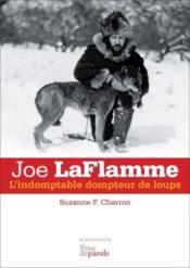 Joe LaFlamme ; l'indomptable dompteur de loups - Couverture - Format classique