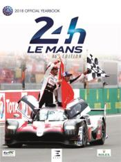 Vente livre :  24 le Mans hours, official yearbook (édition 2018)  - Thibaut Villemant - Jean-Marc Teissedre