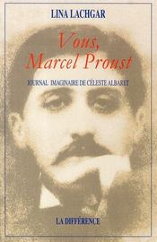 Vous, marcel proust ; journal imaginaire de céleste albaret - Intérieur - Format classique