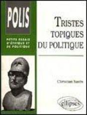 Tristes Topiques Du Politique Petits Essais D'Ethique Et De Politique - Intérieur - Format classique