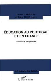Éducation au Portugal et en France ; situation et perspectives - Couverture - Format classique