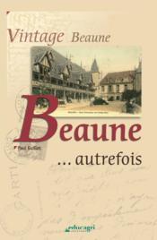 Beaune... autrefois - Couverture - Format classique