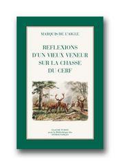 Réflexions d'un vieux veneur sur la chasse du cerf - Intérieur - Format classique