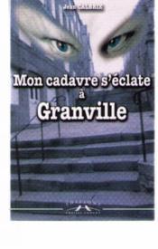 Mon Cadavre S'Eclate A Granville - Couverture - Format classique