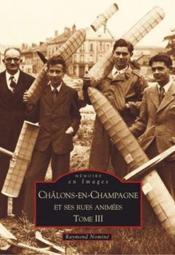 Châlons-en-Champagne et ses rues animées t.3 - Couverture - Format classique
