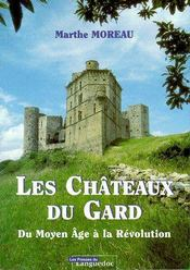 Les châteaux du Gard ; du moyen âge à la révolution - Couverture - Format classique