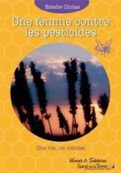 Une femme contre les pesticides ; une vie, un combat - Couverture - Format classique