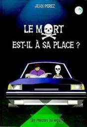 Le Mort Est-Il A Sa Place ? - Couverture - Format classique