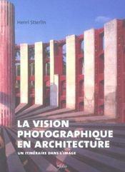 La Vision Photographique En Architecture - Intérieur - Format classique