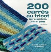 200 carrés au tricot pour couvertures, jetés et plaids - Couverture - Format classique