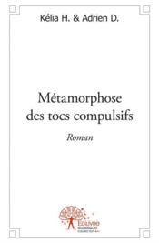 Métamorphose des tocs compulsifs - Couverture - Format classique