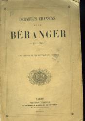 Dernieres Chansons De P.J. De Beranger 1834-1851 Avec Une Lettre Preface De L'Auteur. - Couverture - Format classique