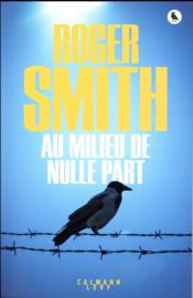 Vente livre :  Au milieu de nulle part  - Smith-R - Roger Smith