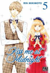 Vente livre :  Kiss me at midnight T.5  - Mikimoto Rin - Rin Mikimoto
