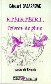 Kibiribiri, l'oiseau de pluie ; contes du Rwanda - Couverture - Format classique