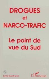 Drogues Et Narco-Trafic Le Point De Vue Du Sud - Couverture - Format classique