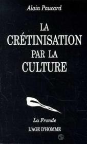 La Cretinisation Par La Culture - Couverture - Format classique