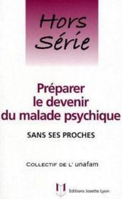 Preparer Le Devenir Du Malade Psychique Sans Ses Proches - Couverture - Format classique